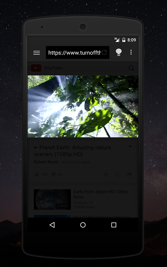 Turn Off the Lights on an Android device. On the YouTube website with the lights off