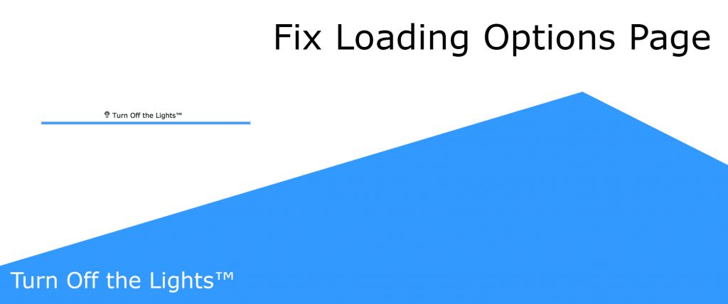 Turn Off the Lights loading options page