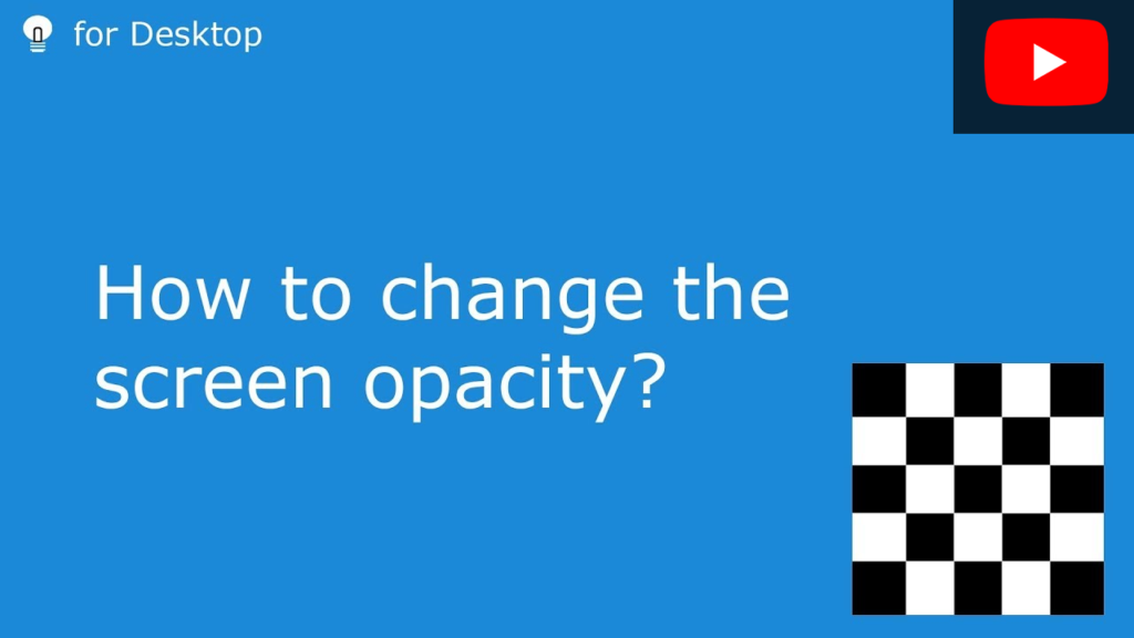 How to change the screen opacity