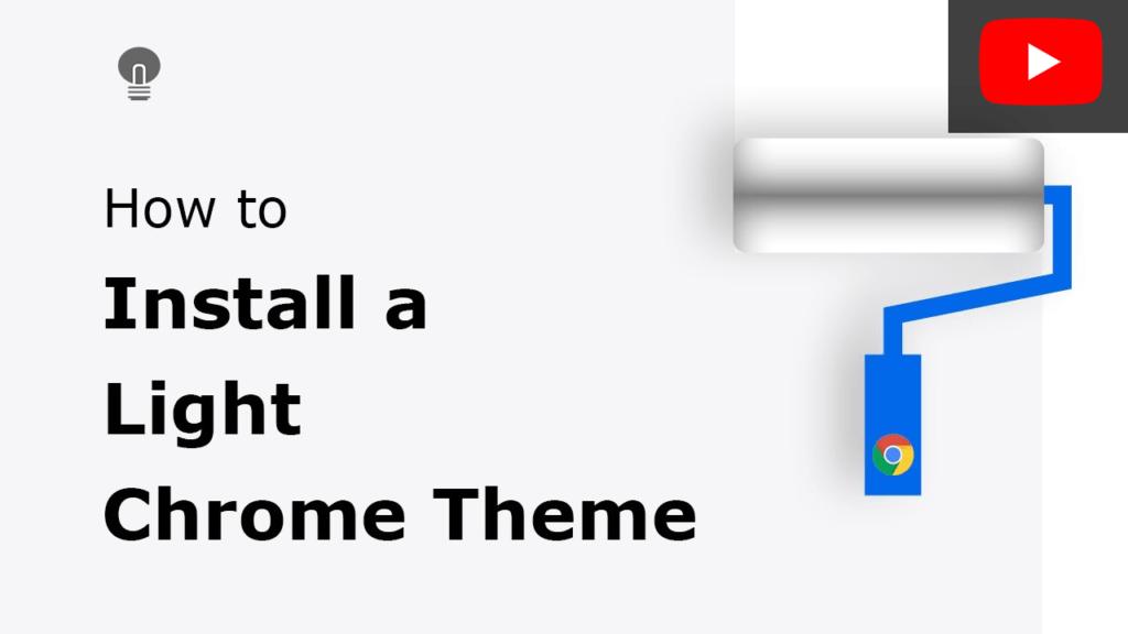 How to install a light Chrome theme