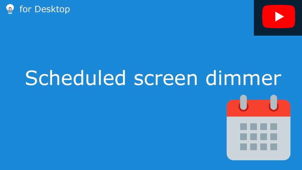 Scheduled screen dimmer on Windows 10